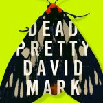Dead Pretty by David Mark - US cover