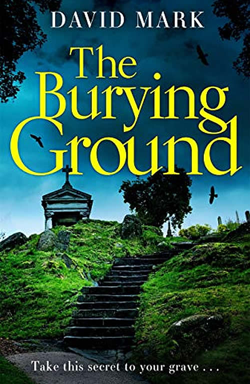 The Burying Ground by David Mark